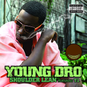 Shoulder Lean - Young Dro featuring T.I.