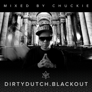 Chuckie - Dirty Dutch Blackout (Mixed by Chuckie) [Deluxe Edition]
