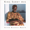 Seven Degrees North - King Sunny Ade