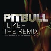 Pitbull - I Like - The Remix
