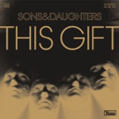 Sons and Daughters - Gilt Complex