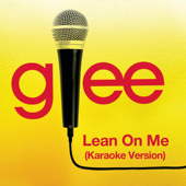 Download Glee Cast - Lean On Me (Karaoke Version)