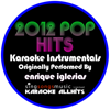 2012 Pop Hits (Originally Performed By Enrique Iglesias) [Karaoke Instrumentals] - EP - Karaoke All Hits