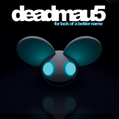 For Lack Of A Better Name (Bonus Track Version)-deadmau5