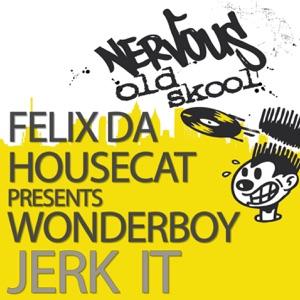 Felix Da Housecat Presents: Jerk It - EP