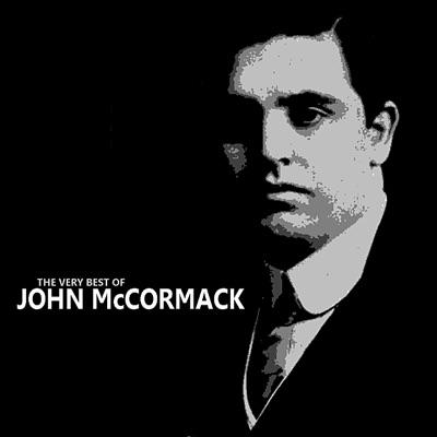 The Very Best of John McCormack - John McCormack