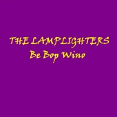 The Lamplighters - Be-Bop Wino