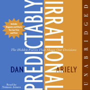 Download Predictably Irrational: The Hidden Forces That Shape Our Decisions (Unabridged) Audio Book