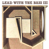 Lead With the Bass III (Collection)