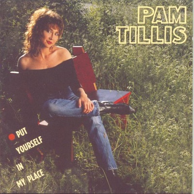 Put Yourself In My Place - Pam Tillis