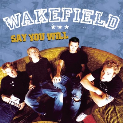 Say You Will - Single - Wakefield