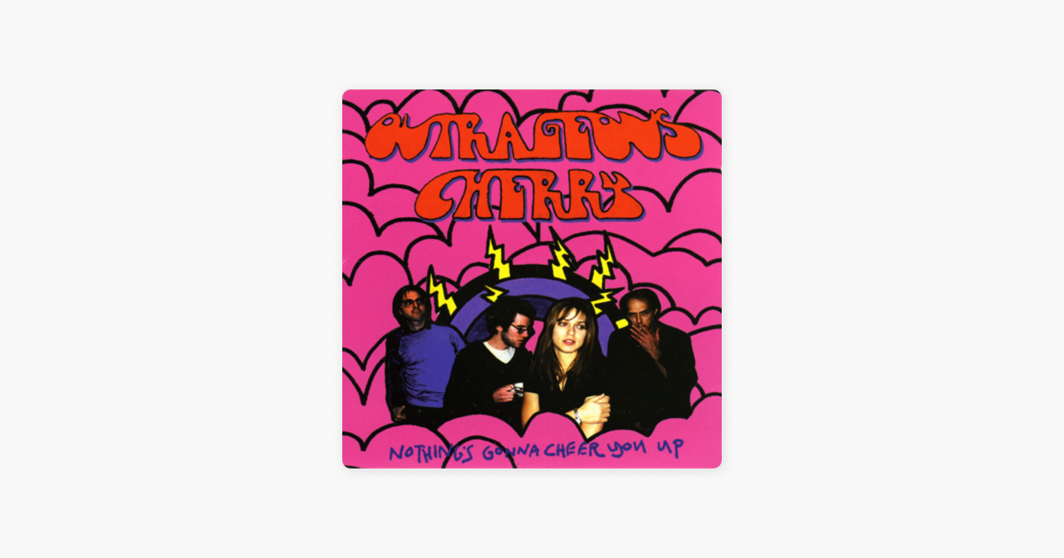 Nothings Gonna Cheer You Up By Outrageous Cherry On Apple Music