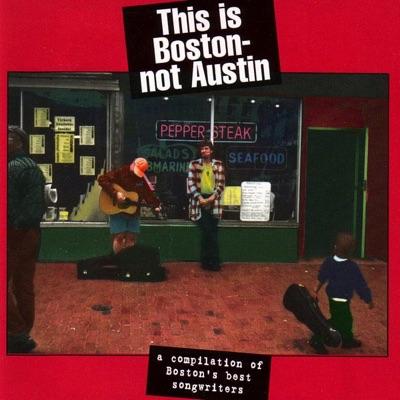 This Is Boston, Not Austin, Vol. 1 - Ellis Paul