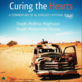 Curing the Hearts: A Commentary of Al-Ghazali's Ayyuhal Walad