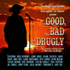 Un-Cabaret - The Good, the Bad, and the Drugly: A Comedy Album About the War on Drugs artwork