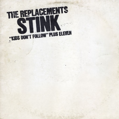 Stink (Expanded Edition) - The Replacements