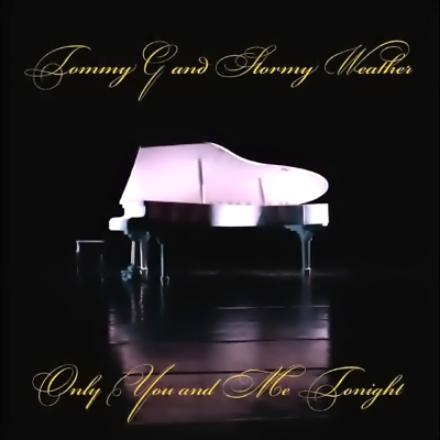 Only You And Me Tonight - Tommy G And Stormy Weather song