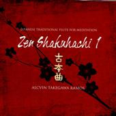 Zen Shakuhachi 1 - Japanese Traditional Flute for Meditation