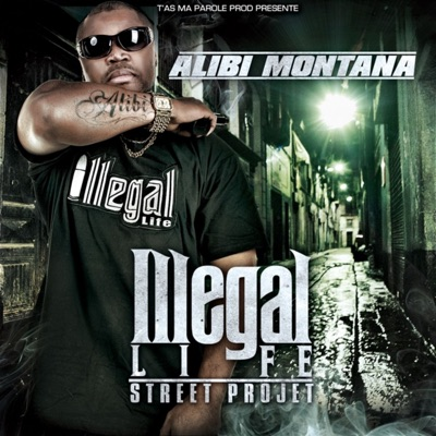 Illegal Life - Alibi Montana