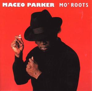 Maceo Parker - Mo' Roots