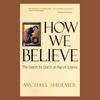 Michael Shermer - How We Believe: The Search for God in an Age of Science artwork