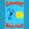Marge Piercy - Louder: We Can't Hear You (Yet!), The Political Poems of Marge Piercy artwork