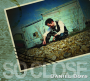So Close - Daniel Boys - Daniel Boys