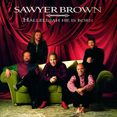 Hallelujah He Is Born - Sawyer Brown