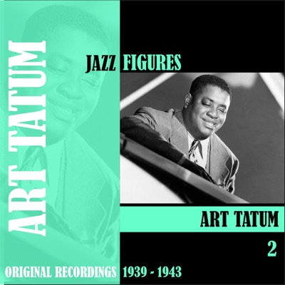 Jazz Figures: Art Tatum, Vol. 2 (1939-1943) - Art Tatum