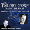 Rod Serling & Madeline Champion - I Shot an Arrow into the Air: The Twilight Zone Radio Dramas  artwork