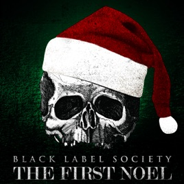 The First Noel Single By Black Label Society On Apple Music