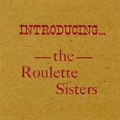 The Roulette Sisters - Your Biscuits Are Big Enough For Me