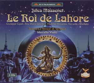Ana Maria Sanchez, Marcello Viotti & Teatro La Fenice Orchestra - Massenet: Le Roi de Lahore