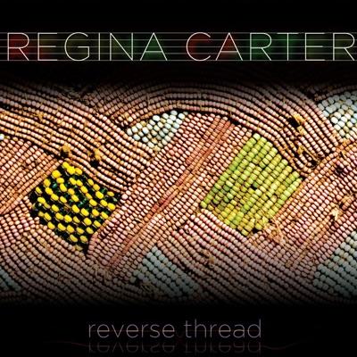 Reverse Thread - Regina Carter