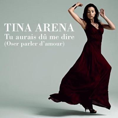 Tu aurais dû me dire (oser parler d'amour) - Single - Tina Arena