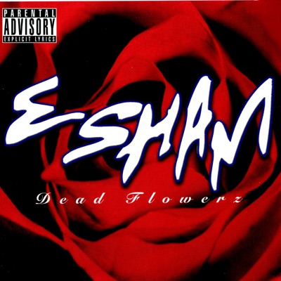 Dead Flowerz - Esham