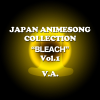 "Japan Animesong Collection Special ""Bleach"", Vol. 1 - Various Artists"