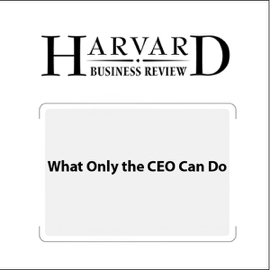 What Only the CEO Can Do (Harvard Business Review) (Unabridged) audiobook