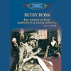 Betsy Ross: The American Flag and Life In a Young America (Unabridged)