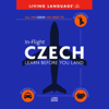 Living Language - In-Flight Czech: Learn Before You Land (Original Staging Nonfiction) artwork