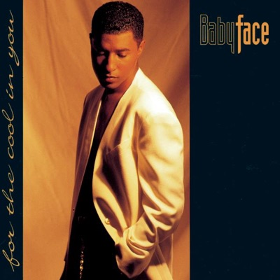 For the Cool In You - Babyface