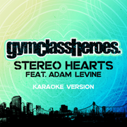 Stereo Hearts (feat. Adam Levine) [Karaoke Version] - Gym Class Heroes - Gym Class Heroes