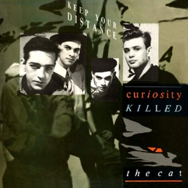 Curiosity Killed The Cat Keep Your Distance Songs