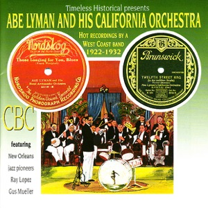 Abe Lyman and His California Orchestra - Hot Recordings By a West Coast Band 1922-1932