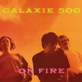 Galaxie 500 - Isn't It a Pity