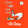 Dr. Seuss - Green Eggs and Ham (Unabridged)  artwork