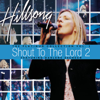 Shout to the Lord - Hillsong