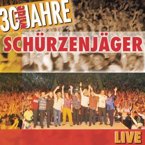 Schürzenjäger - 30 Wilde Jahre (Live)