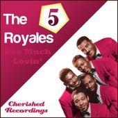 The 5 Royales - Women About To Make Me Go Crazy