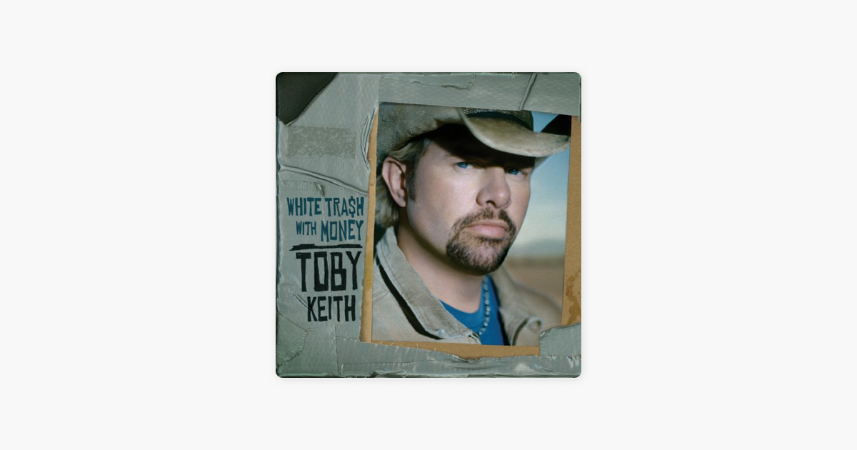 toby keithの white trash with money をapple musicで
